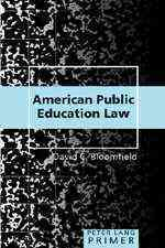 American Public Education Law Primer By Bloomfield, David C.